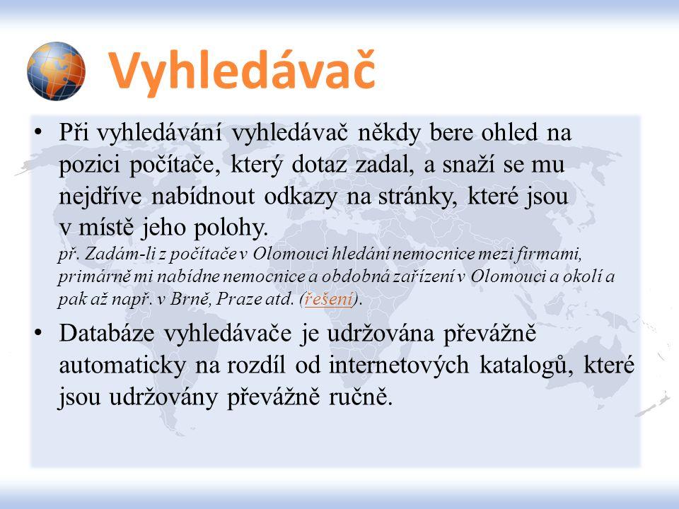 SEZNAM český vyhledávač, založen roku 1996 Ivem Lukačovičem, provozuje více jak 15 různých služeb (e-mail, firmy, mapy, slovník, zboží, …), v květnu 2009 nejpoužívanější internetový vyhledavač v České republice (59,89%), Google byl na druhém místě (31,61%) – dnes již neplatí, k hledání na zahraničních webech využívá služeb vyhledávače Bing má slovenskou pobočku Zoznam.skZoznam.sk