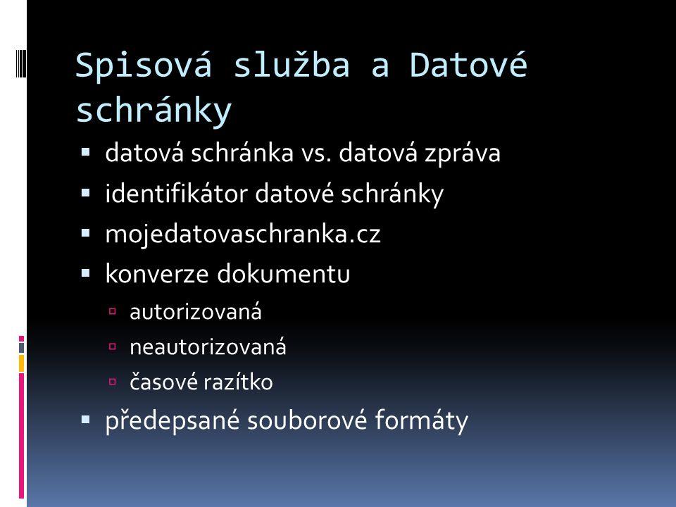 Spisová služba a Datové schránky  datová schránka vs.