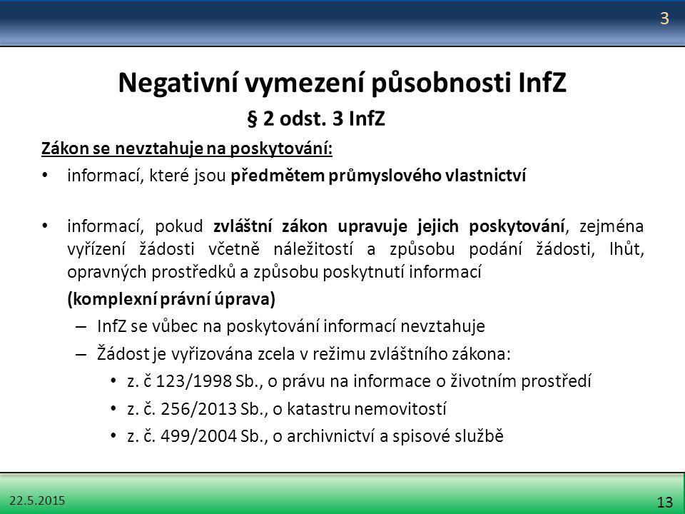 22.5.2015 13 Negativní vymezení působnosti InfZ § 2 odst.
