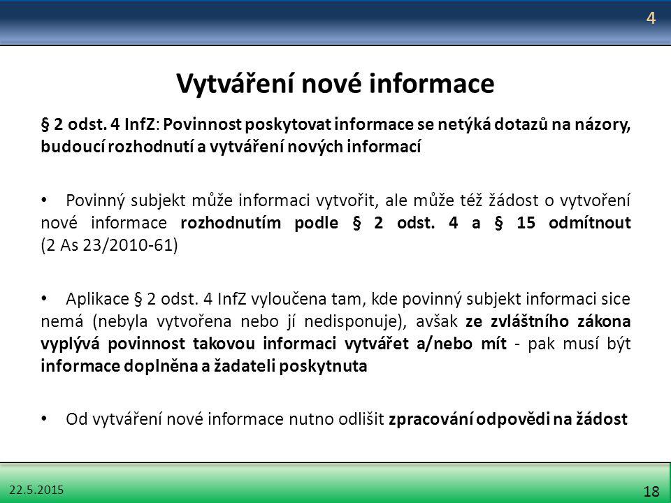 22.5.2015 18 Vytváření nové informace § 2 odst.