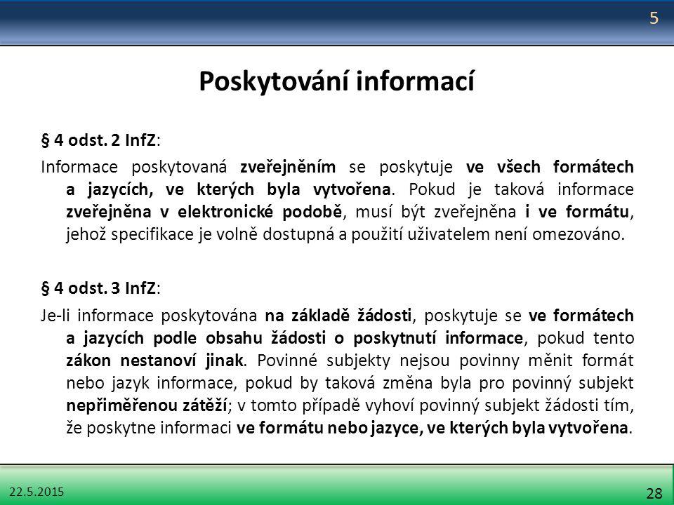 22.5.2015 28 Poskytování informací § 4 odst.
