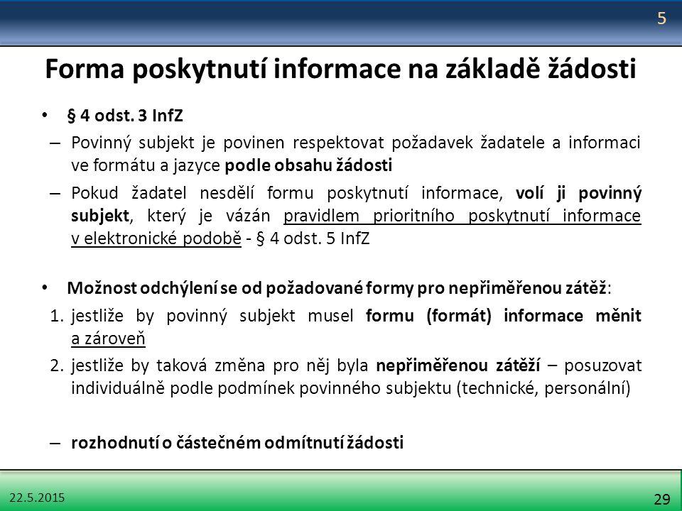 22.5.2015 29 Forma poskytnutí informace na základě žádosti § 4 odst.