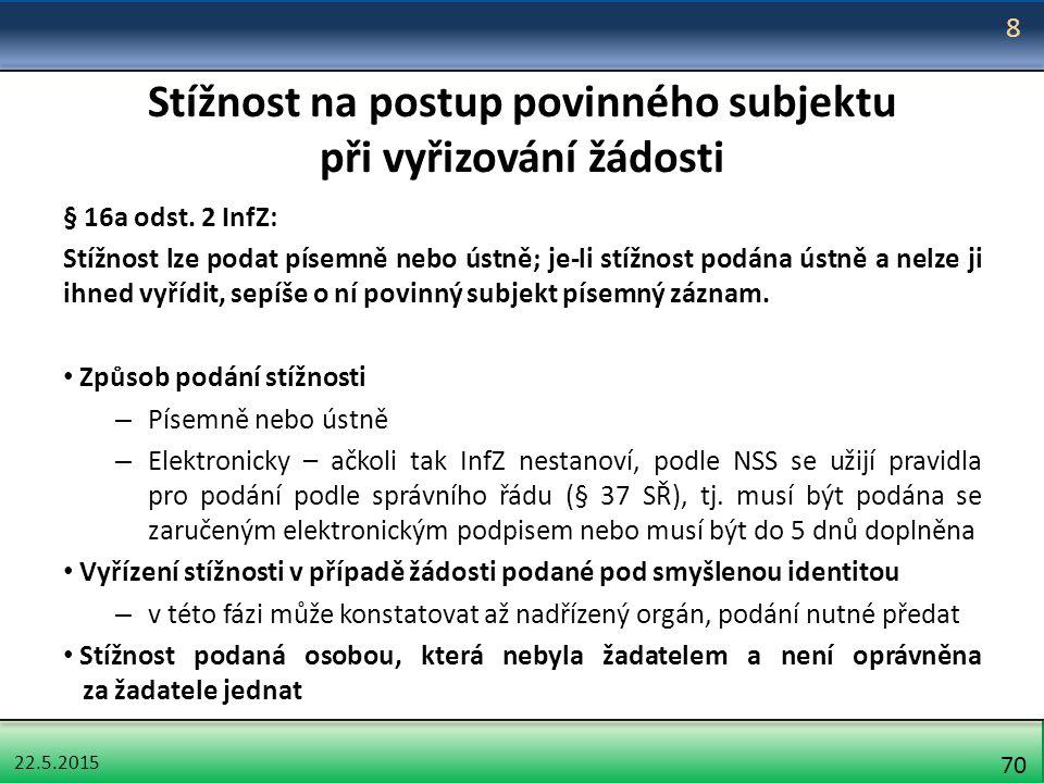 22.5.2015 70 Stížnost na postup povinného subjektu při vyřizování žádosti § 16a odst.