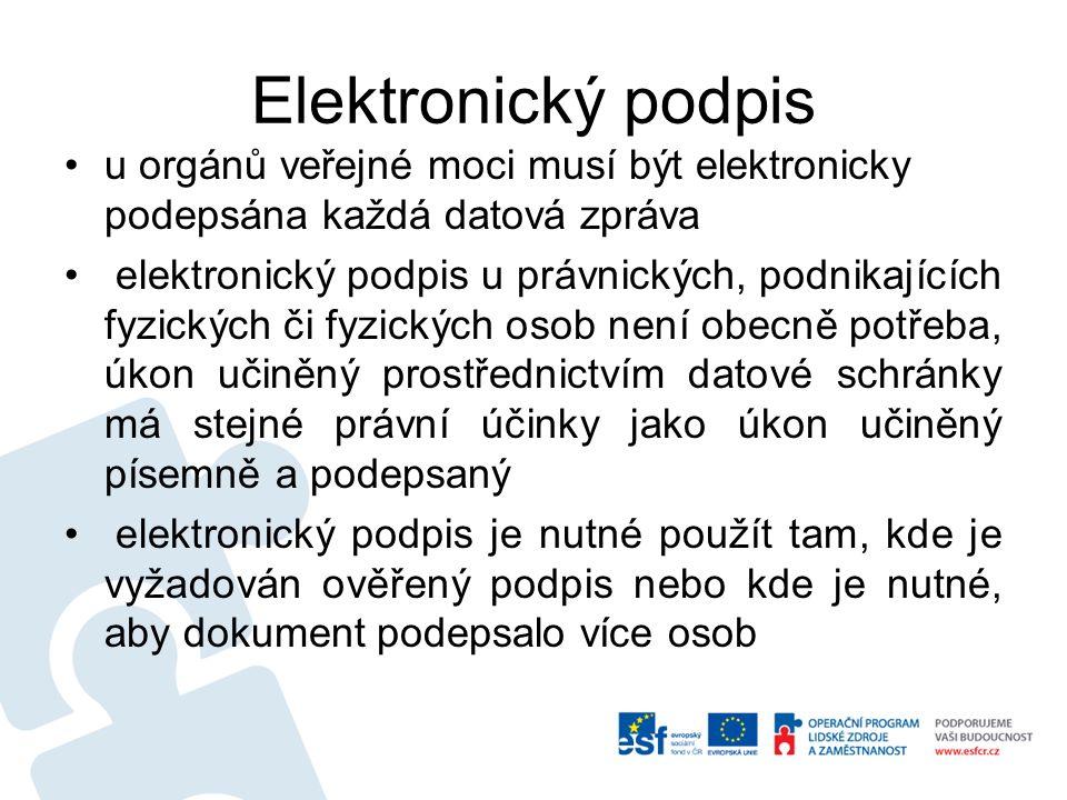 Elektronický podpis u orgánů veřejné moci musí být elektronicky podepsána každá datová zpráva elektronický podpis u právnických, podnikajících fyzických či fyzických osob není obecně potřeba, úkon učiněný prostřednictvím datové schránky má stejné právní účinky jako úkon učiněný písemně a podepsaný elektronický podpis je nutné použít tam, kde je vyžadován ověřený podpis nebo kde je nutné, aby dokument podepsalo více osob