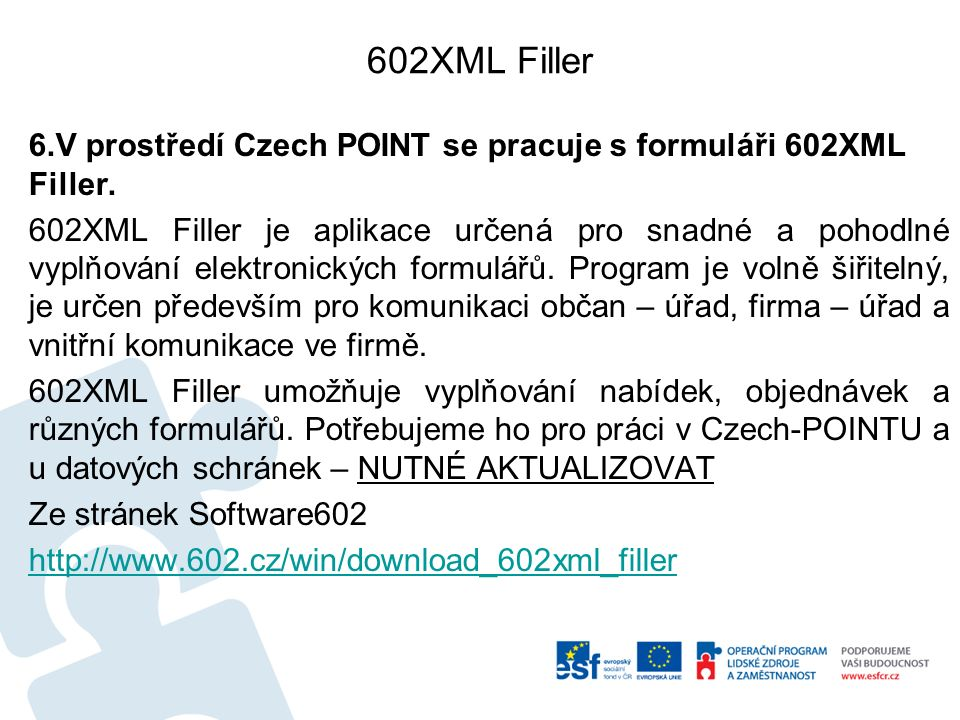 Czech POINT – Bodové konto řidiče Pokud se po dotazu objeví: Zkontrolovat chyby v psaní a jinak zavřít práci s formulářem a žádost zamítnout.