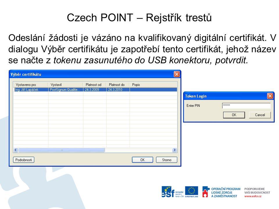 Czech POINT – Rejstřík trestů Odeslání žádosti je vázáno na kvalifikovaný digitální certifikát.