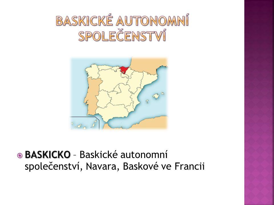  BASKICKO  BASKICKO – Baskické autonomní společenství, Navara, Baskové ve Francii
