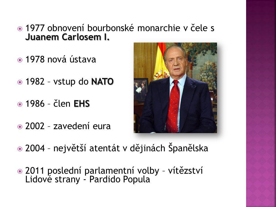 Juanem Carlosem I.  1977 obnovení bourbonské monarchie v čele s Juanem Carlosem I.