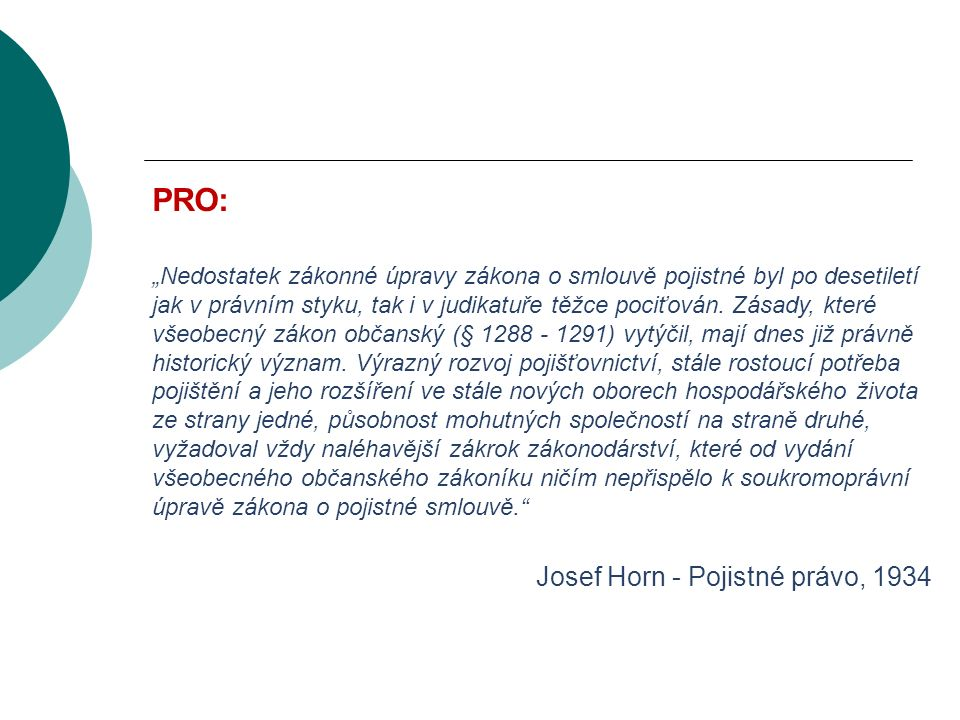 """VODNÍ BOHATSTVÍ ČESKÉ REPUBLIKY PRO: """"Nedostatek zákonné úpravy zákona o smlouvě pojistné byl po desetiletí jak v právním styku, tak i v judikatuře těžce pociťován."""