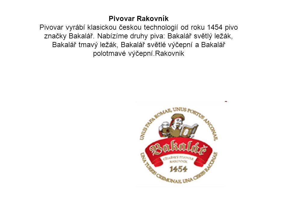 Pivovar Rakovník Pivovar vyrábí klasickou českou technologií od roku 1454 pivo značky Bakalář. Nabízíme druhy piva: Bakalář světlý ležák, Bakalář tmav
