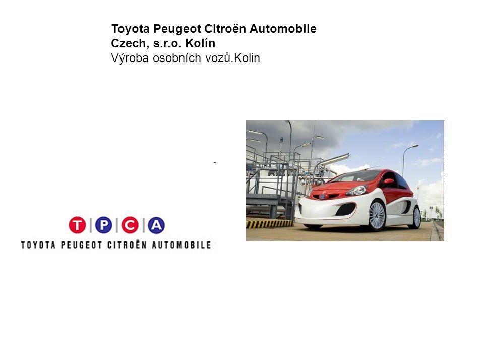 Toyota Peugeot Citroën Automobile Czech, s.r.o. Kolín Výroba osobních vozů.Kolin