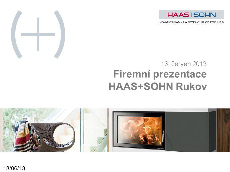 13. červen 2013 Firemní prezentace HAAS+SOHN Rukov 13/06/13