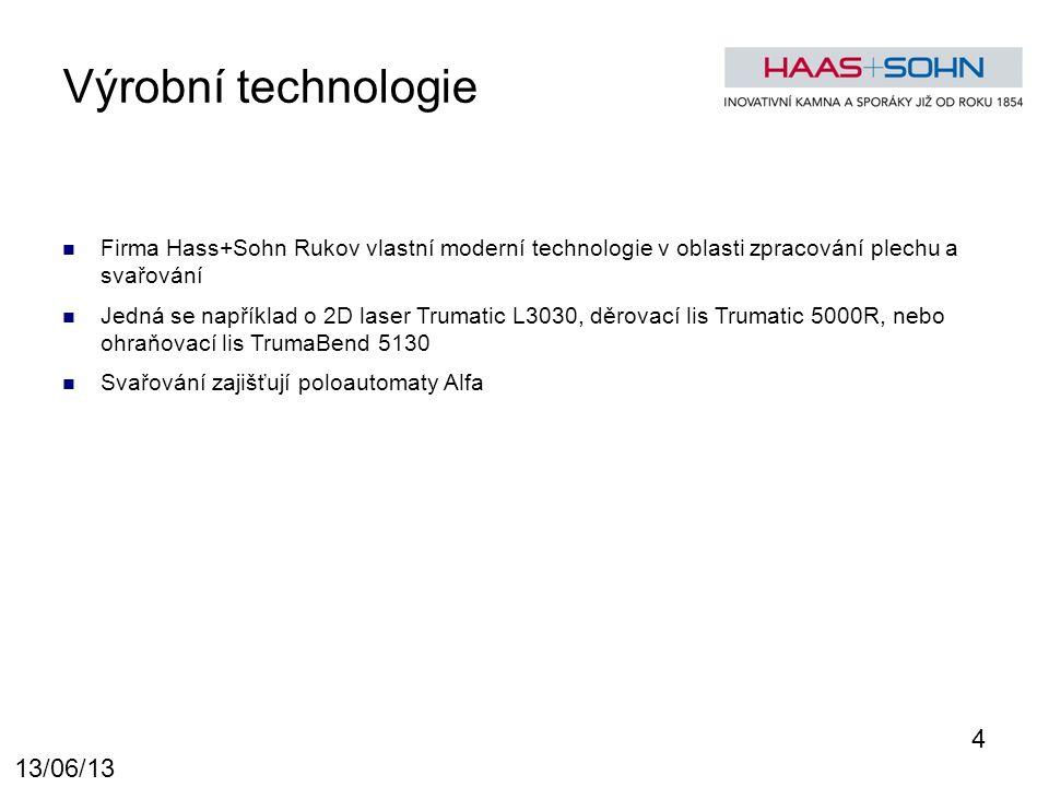 Výrobní technologie Firma Hass+Sohn Rukov vlastní moderní technologie v oblasti zpracování plechu a svařování Jedná se například o 2D laser Trumatic L3030, děrovací lis Trumatic 5000R, nebo ohraňovací lis TrumaBend 5130 Svařování zajišťují poloautomaty Alfa 4