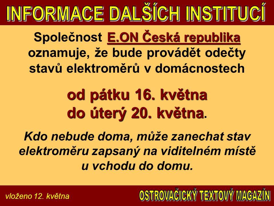 vloženo 12. května E.ON Česká republika Společnost E.ON Česká republika oznamuje, že bude provádět odečty stavů elektroměrů v domácnostech od pátku 16