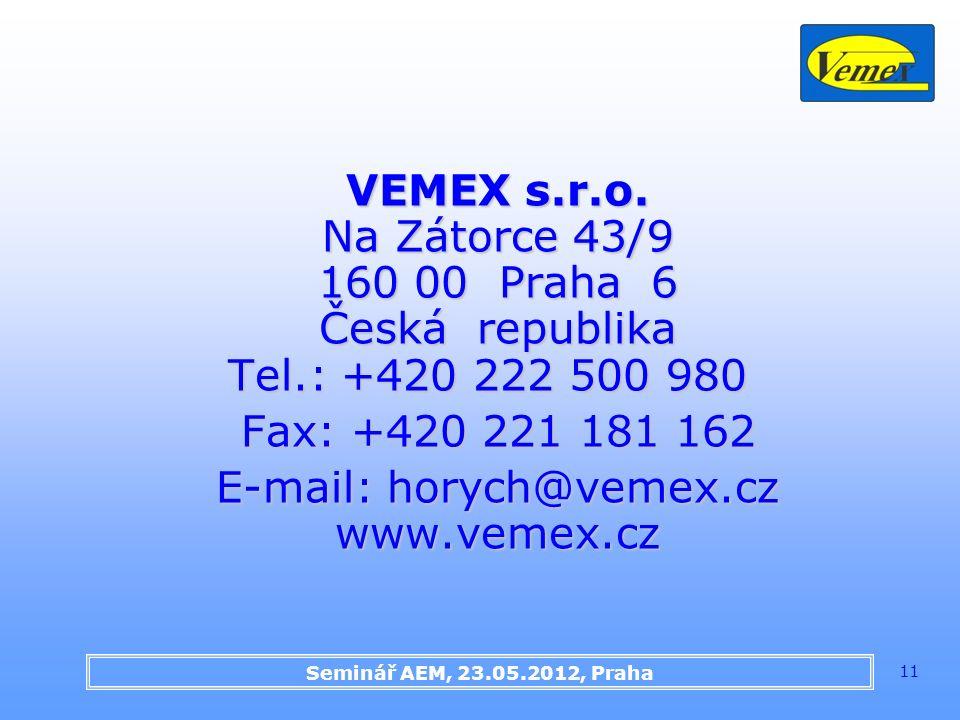 Seminář AEM, 23.05.2012, Praha 11 VEMEX s.r.o. Na Zátorce 43/9 160 00 Praha 6 Česká republika Tel.: +420 222 500 980 Fax: +420 221 181 162 E-mail: hor