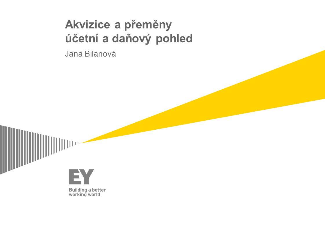 Akvizice a přeměny účetní a daňový pohled Jana Bilanová