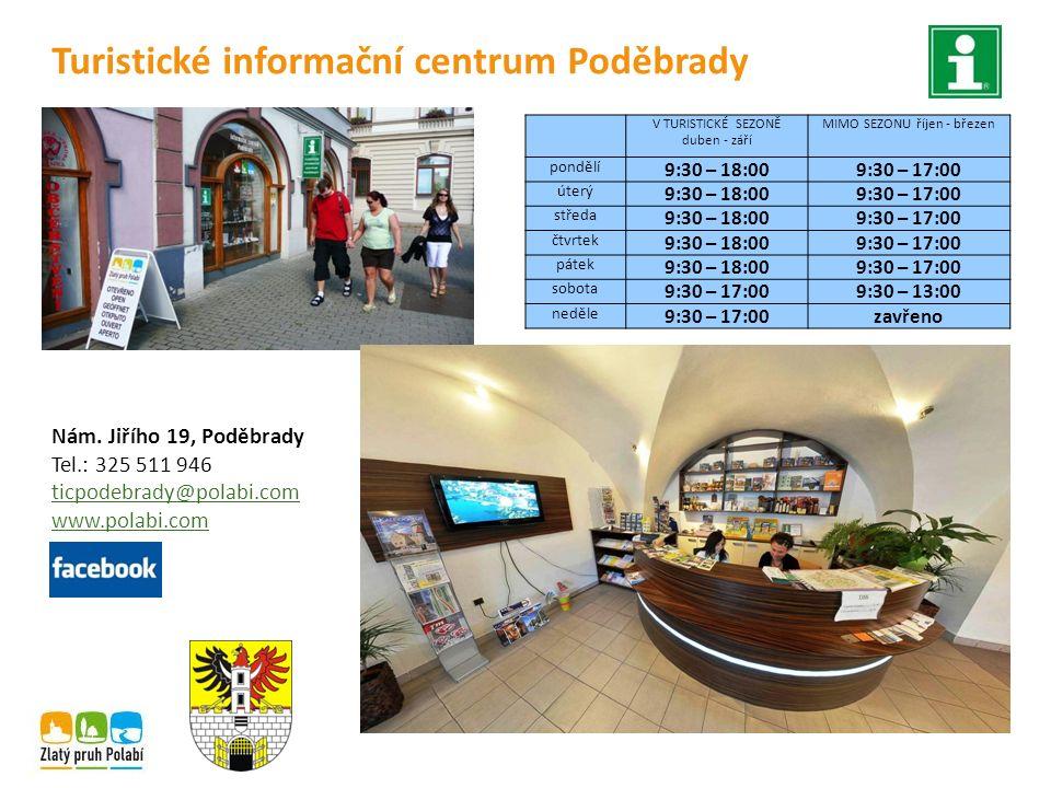Turistické informační centrum Poděbrady Nám. Jiřího 19, Poděbrady Tel.: 325 511 946 ticpodebrady@polabi.com www.polabi.com V TURISTICKÉ SEZONĚ duben -
