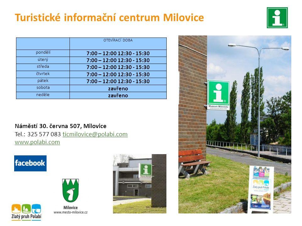 Turistické informační centrum Milovice Náměstí 30. června 507, Milovice Tel.: 325 577 083 ticmilovice@polabi.com www.polabi.com OTEVÍRACÍ DOBA pondělí