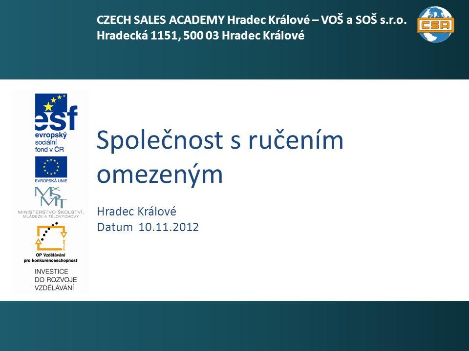 Společnost s ručením omezeným 1 Hradec Králové Datum 10.11.2012 CZECH SALES ACADEMY Hradec Králové – VOŠ a SOŠ s.r.o.