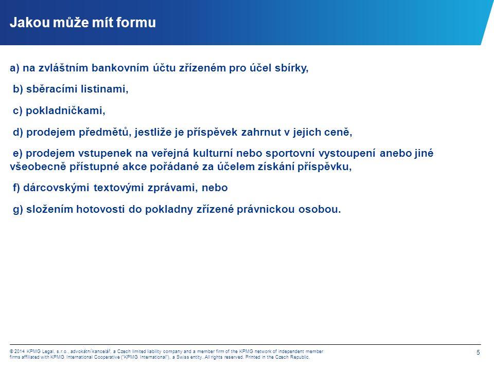 6 © 2014 KPMG Legal, s.r.o., advokátní kancelář, a Czech limited liability company and a member firm of the KPMG network of independent member firms affiliated with KPMG International Cooperative ( KPMG International ), a Swiss entity.