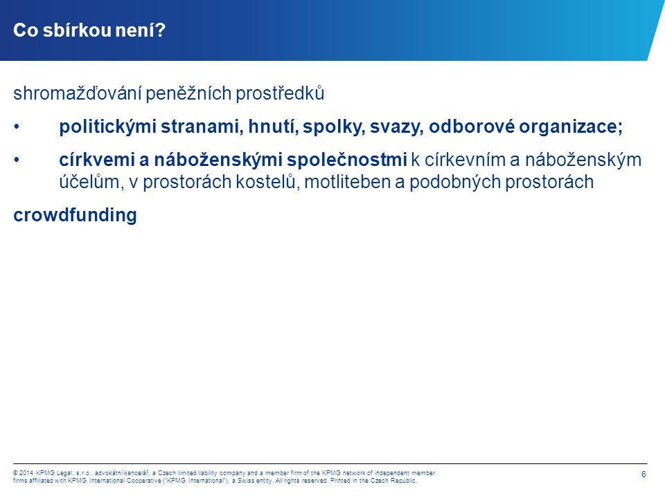 7 © 2014 KPMG Legal, s.r.o., advokátní kancelář, a Czech limited liability company and a member firm of the KPMG network of independent member firms affiliated with KPMG International Cooperative ( KPMG International ), a Swiss entity.