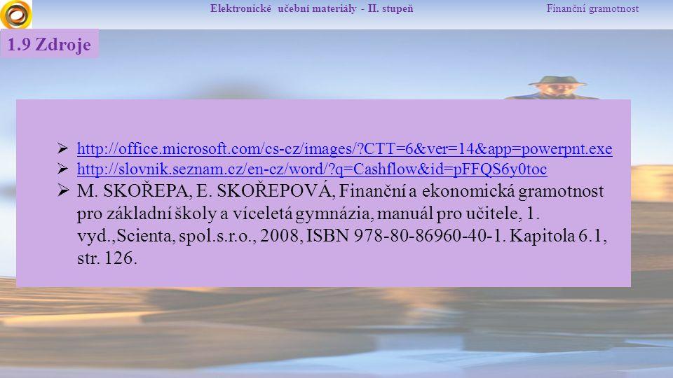 Elektronické učební materiály - II. stupeň Finanční gramotnost 1.9 Zdroje  http://office.microsoft.com/cs-cz/images/?CTT=6&ver=14&app=powerpnt.exe ht