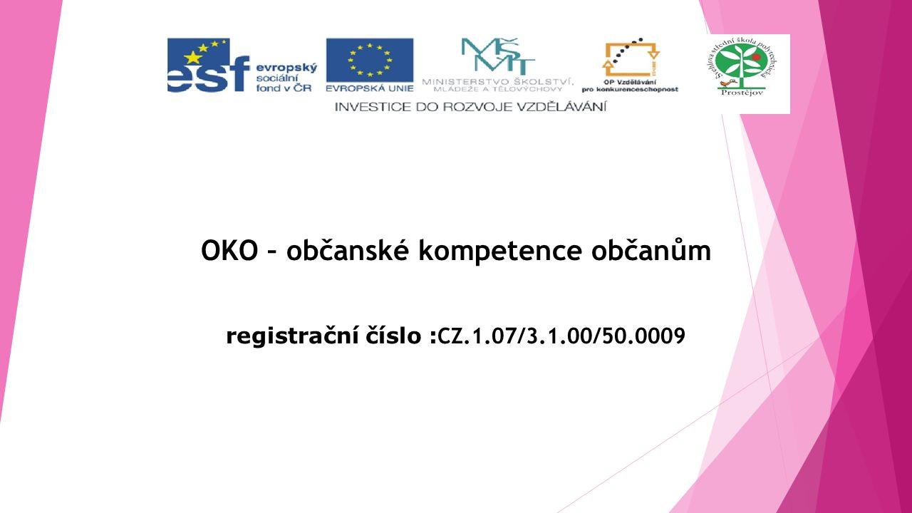 OKO – občanské kompetence občanům registrační číslo : CZ.1.07/3.1.00/50.0009