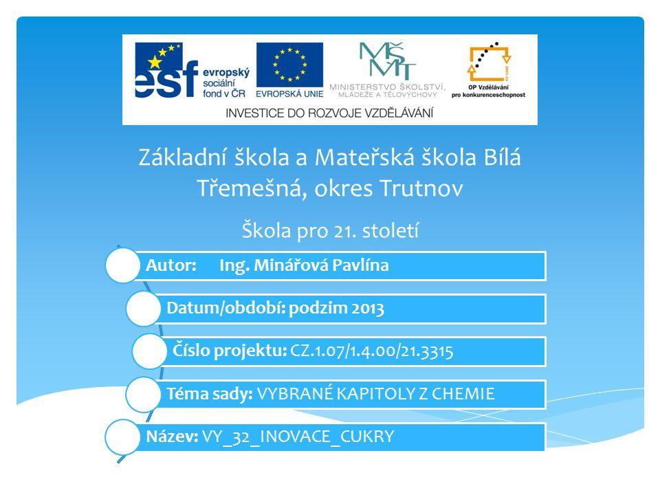 Základní škola a Mateřská škola Bílá Třemešná, okres Trutnov Autor: Ing.