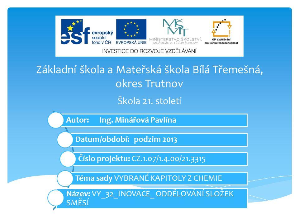Základní škola a Mateřská škola Bílá Třemešná, okres Trutnov Škola 21.