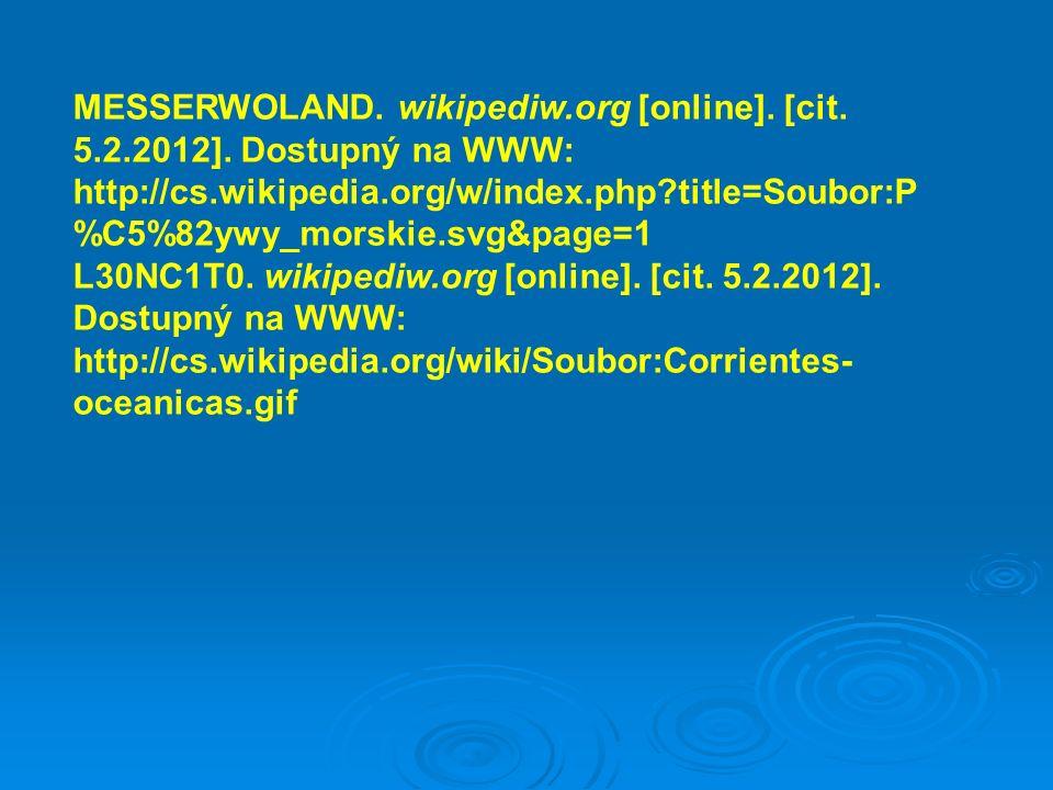 MESSERWOLAND. wikipediw.org [online]. [cit. 5.2.2012]. Dostupný na WWW: http://cs.wikipedia.org/w/index.php?title=Soubor:P %C5%82ywy_morskie.svg&page=