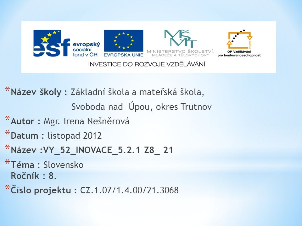 * Název školy : Základní škola a mateřská škola, Svoboda nad Úpou, okres Trutnov * Autor : Mgr.