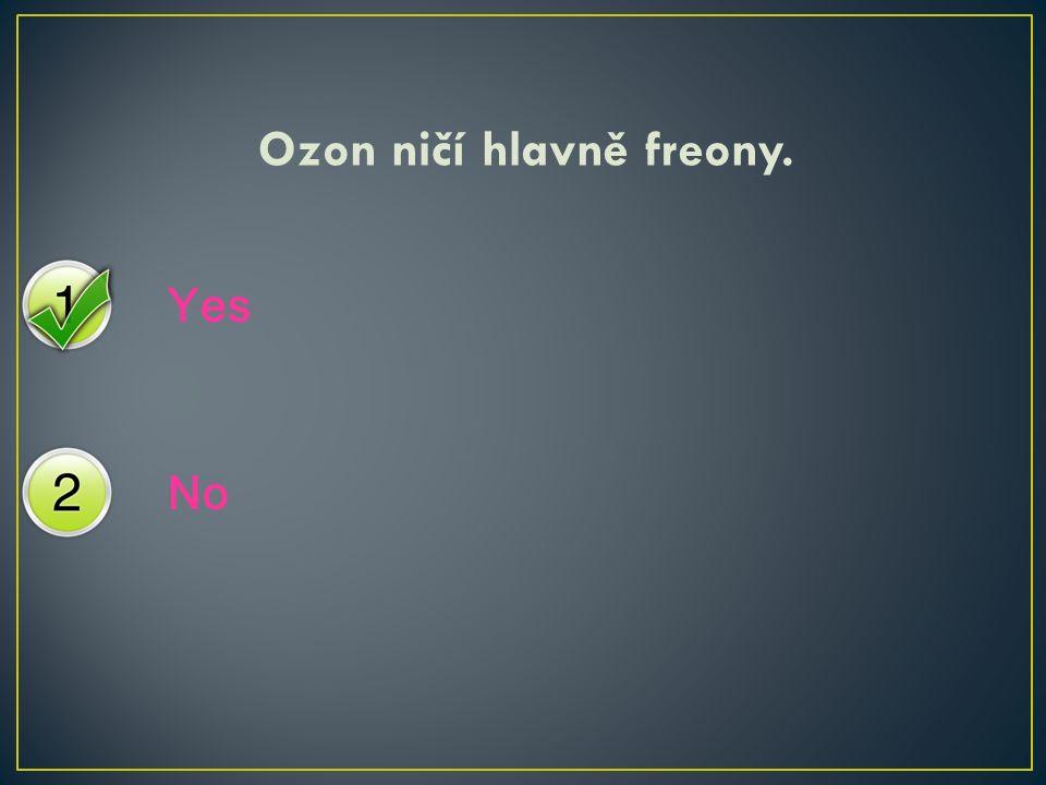 Yes No Ozon ničí hlavně freony.