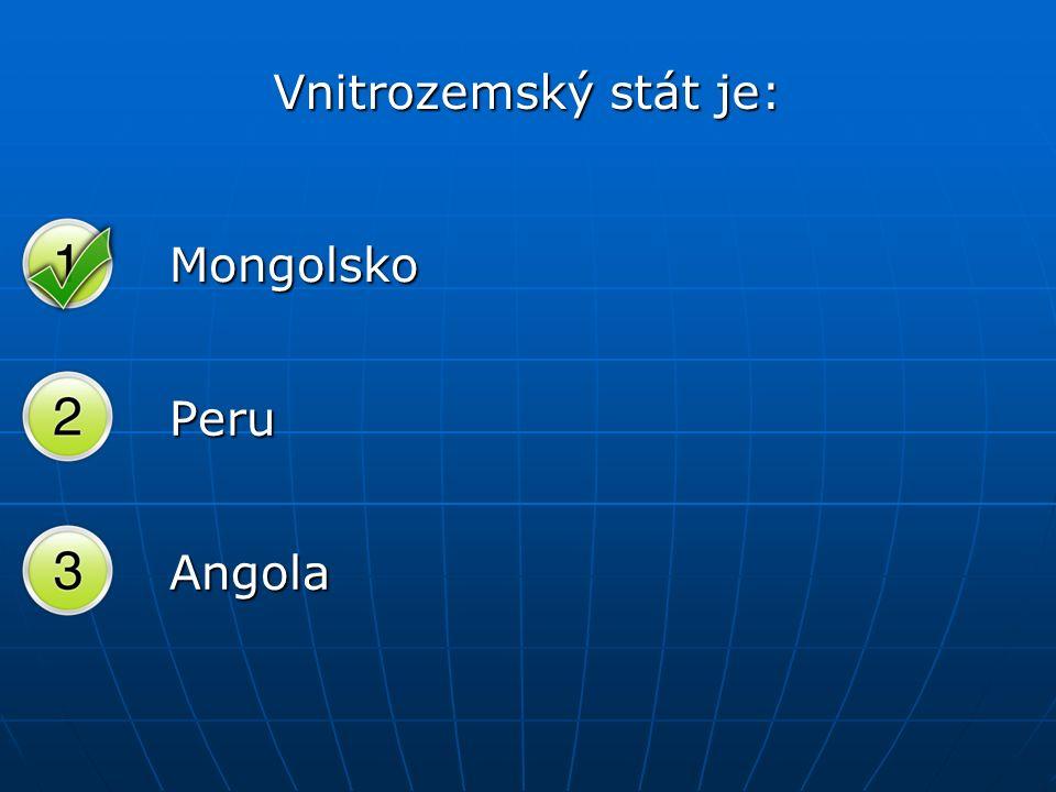 Vnitrozemský stát je: Mongolsko Peru Angola