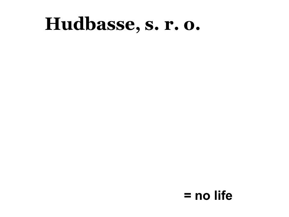 Hudbasse, s. r. o. No music = no life
