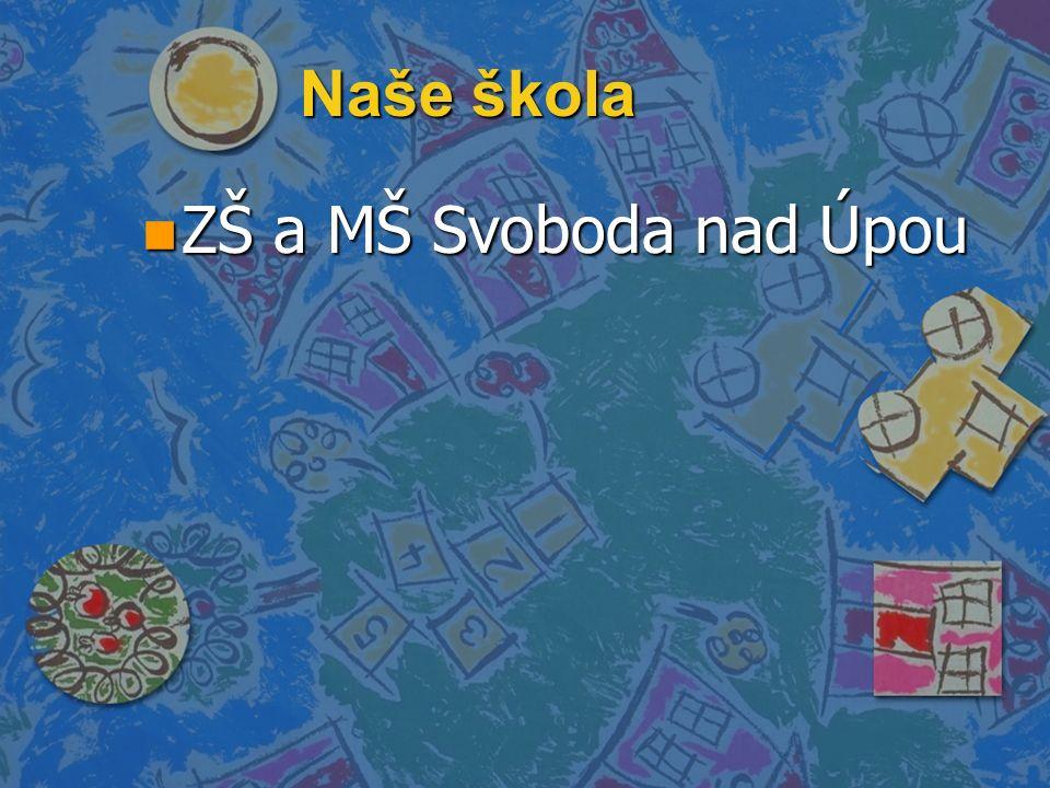 Anotace Materiál je určen žákům 2.a 3.třídy ZŠ a MŠ Svoboda nad Úpou k seznámení s učivem o naší škole.