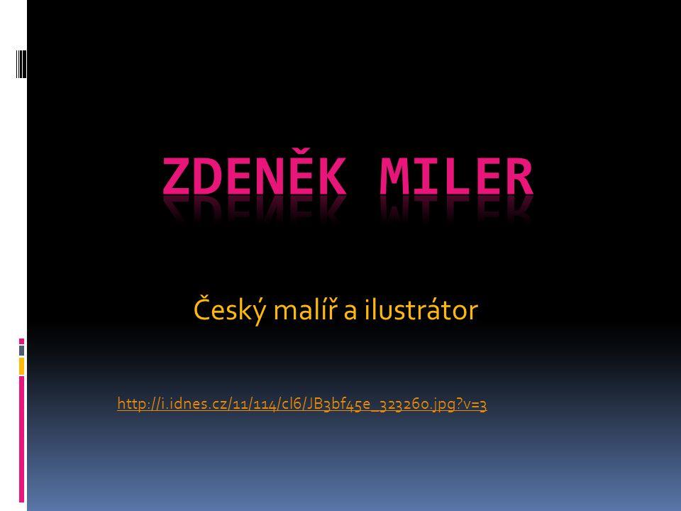 Český malíř a ilustrátor http://i.idnes.cz/11/114/cl6/JB3bf45e_323260.jpg?v=3