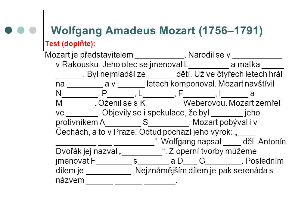 Wolfgang Amadeus Mozart (1756–1791) Test (doplňte): Mozart je představitelem ___________.