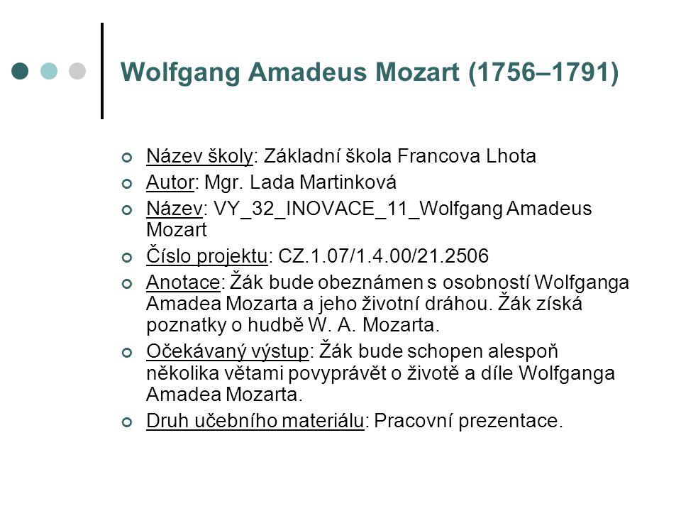 Wolfgang Amadeus Mozart (1756–1791) Řešení: Klasicismu, Salzburgu, Leopold, Anna Marie, sedmi, klavír, šesti, Německo, Paříž, Londýn, Francii, Londýn, Mnichov, Konstancií, Vídni, otráven, Antoniem Salierim, Moji Pražané mi rozumějí, 626, sluníčkem, Figarovu svatbu, Dona Giovanniho, Requiem, Malá noční hudba.