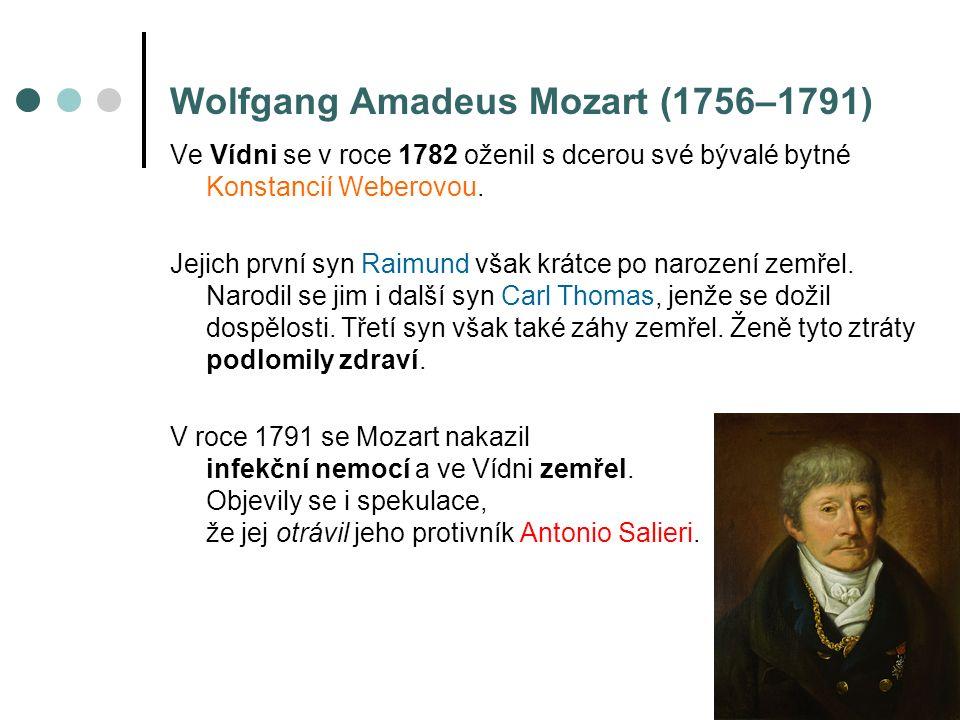 Wolfgang Amadeus Mozart (1756–1791) Ve Vídni se v roce 1782 oženil s dcerou své bývalé bytné Konstancií Weberovou.