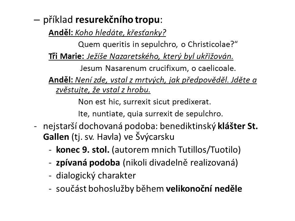 – příklad resurekčního tropu: Anděl: Koho hledáte, křesťanky.