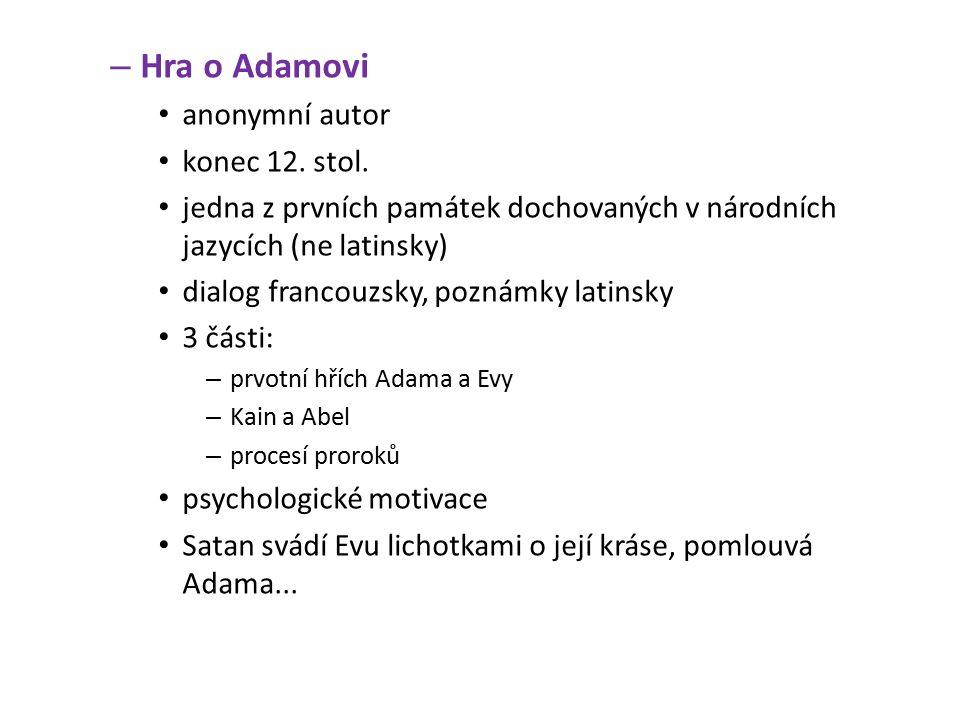 – Hra o Adamovi anonymní autor konec 12. stol.