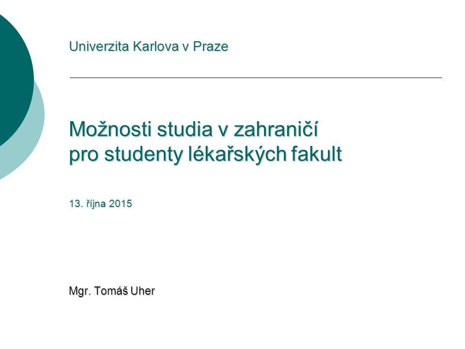 Univerzita Karlova v Praze Možnosti studia v zahraničí pro studenty lékařských fakult 13.