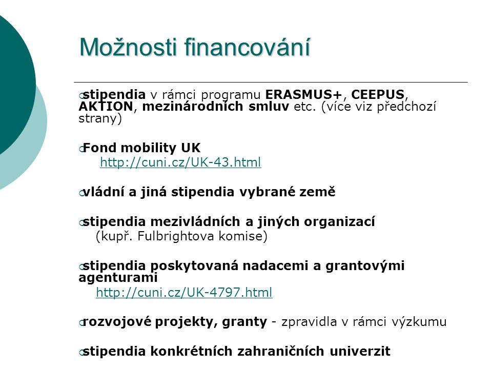 Možnosti financování  stipendia v rámci programu ERASMUS+, CEEPUS, AKTION, mezinárodních smluv etc.