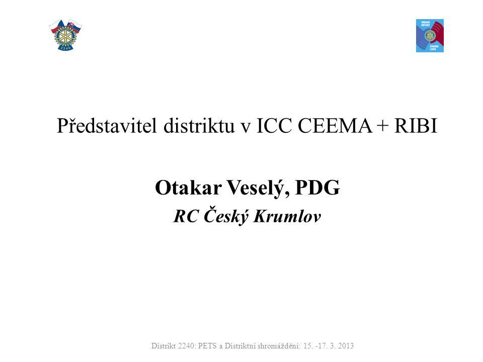 Představitel distriktu v ICC CEEMA + RIBI Otakar Veselý, PDG RC Český Krumlov Distrikt 2240: PETS a Distriktní shromáždění: 15.