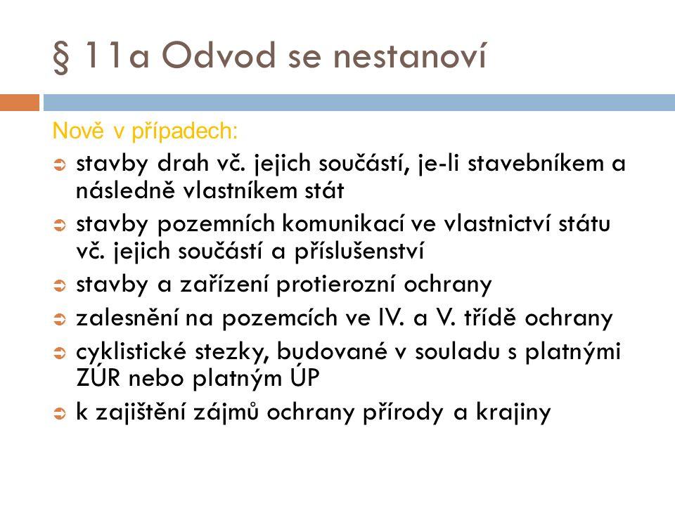 § 11a Odvod se nestanoví Nově v případech:  stavby drah vč.
