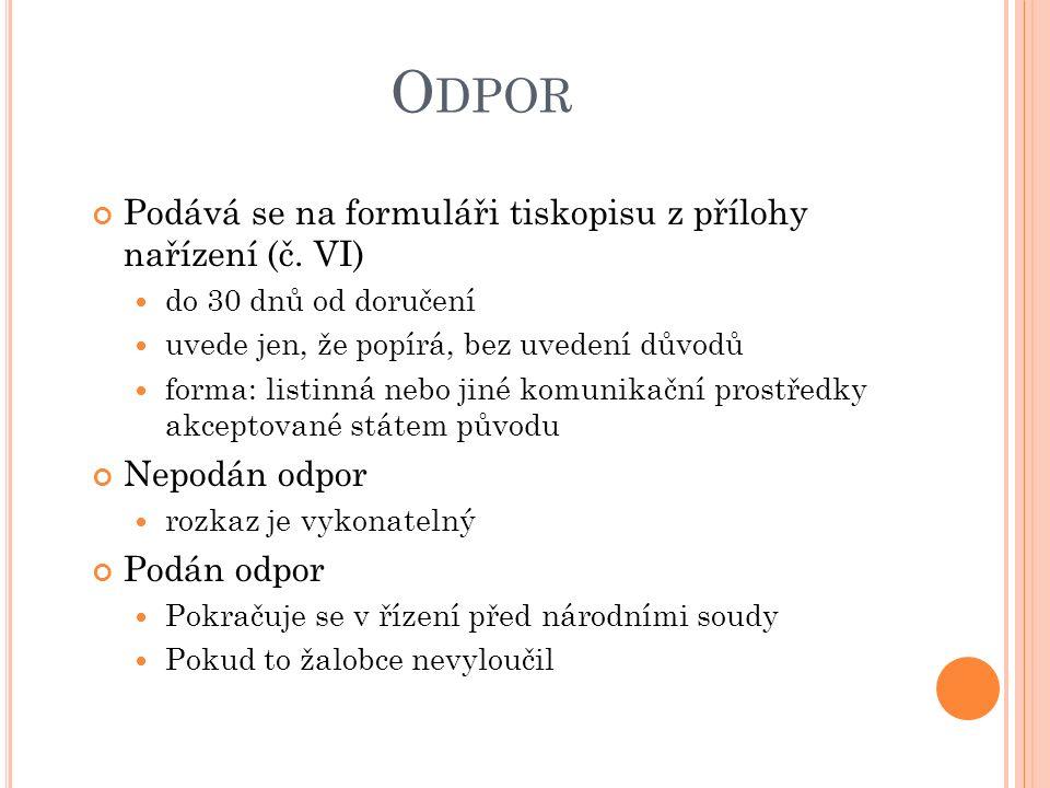 O DPOR Podává se na formuláři tiskopisu z přílohy nařízení (č.