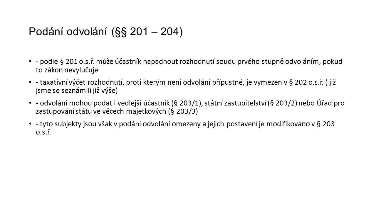 Podání odvolání (§§ 201 – 204) - podle § 201 o.s.ř.