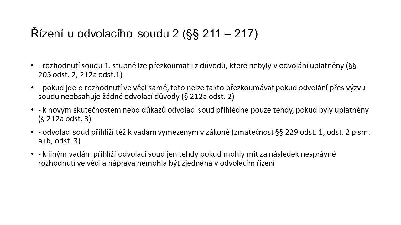 Řízení u odvolacího soudu 2 (§§ 211 – 217) - rozhodnutí soudu 1.
