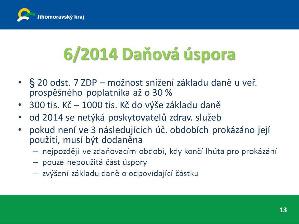 6/2014 Daňová úspora § 20 odst. 7 ZDP – možnost snížení základu daně u veř.