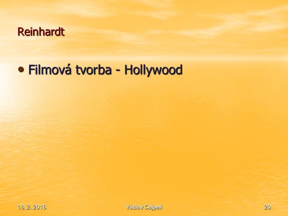 Reinhardt Filmová tvorba - Hollywood Filmová tvorba - Hollywood 18. 2. 2016Václav Cejpek20